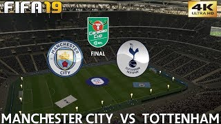 FIFA 19 (PC) Manchester City vs Tottenham | CARABAO CUP FINAL …
