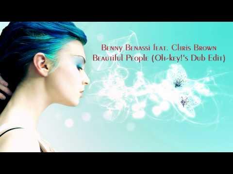 Benny Benassi feat. Chris Brown - Beautiful People (Oh-key!'s Dub Edit)