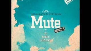 FullCasual & The Torch feat. Intimate - Mute (Against Remix)
