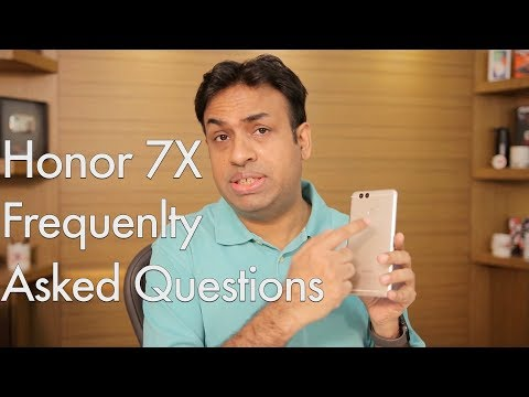 Honor 7X FAQ after a Week of Real World Usage