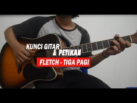 Tutorial Chord Gitar Fletch - Tiga Pagi
