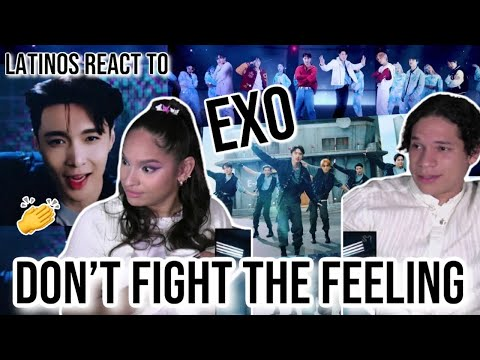 Latinos react to EXO 엑소 'Don't fight the feeling' MV | REACTION
