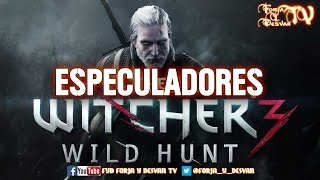 THE WITCHER 3WILD HUNT ESPECULADORES DOS MINUTOS DE ODIO