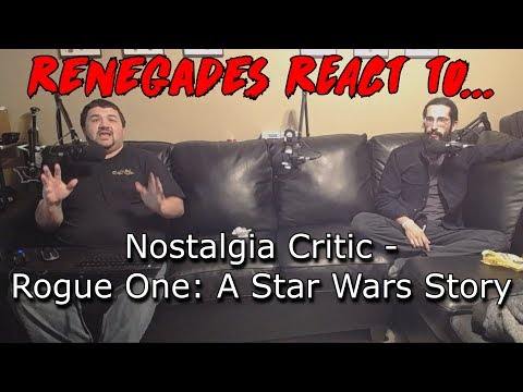Renegades React to... Nostalgia Critic - Rogue One: A Star Wars Story