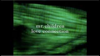 Mr.Children 「ラヴ コネクション」 MUSIC VIDEO