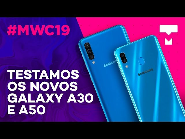 Hands On: Samsung Galaxy A30 e A50 - MWC 2019 - TecMundo