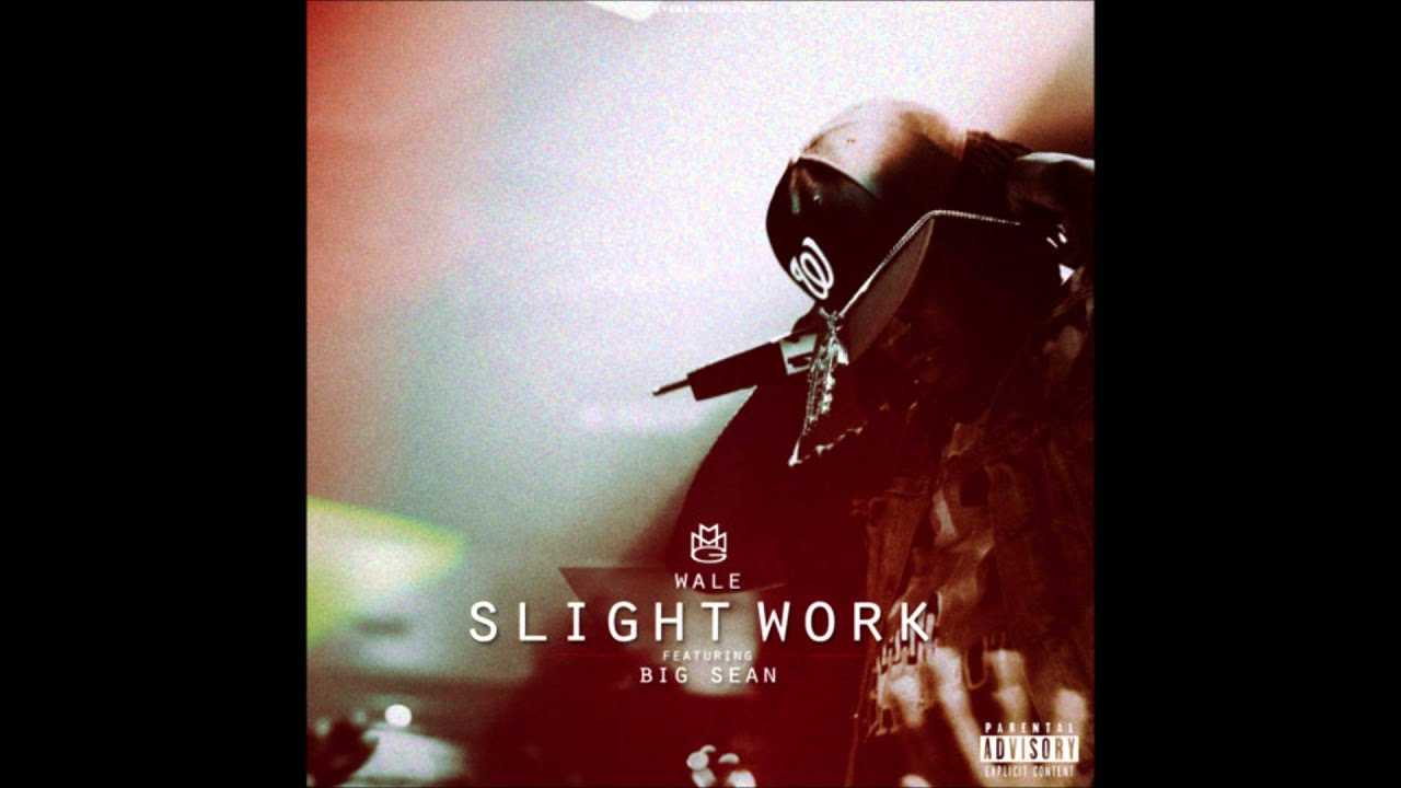 Slight Work - CLEAN - Wale Ft. Big Sean