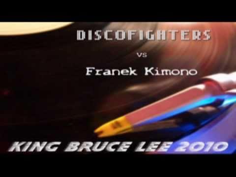 Discofighters vs Franek Kimono - King Bruce Lee 2010 (original club mix)