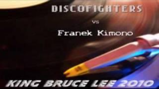 Download Discofighters vs Franek Kimono - King Bruce Lee 2010 (original club mix) Mp3 and Videos