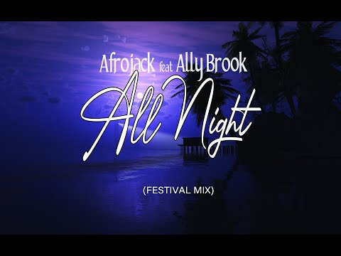 Afrojack Feat. Ally Brook - All Night (Festival Mix)