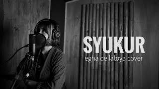 EGHA DE LATOYA SYUKUR COVER