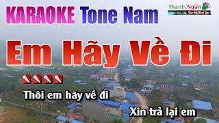 Em Hãy Về Đi Karaoke Tone Nam Nhạc Sống Thanh Ngân