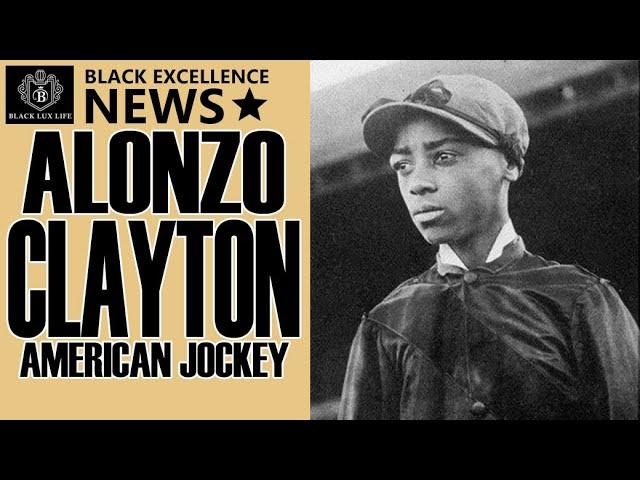 Black Excellist:  Alonzo Clayton - Youngest Kentucky Derby Winner