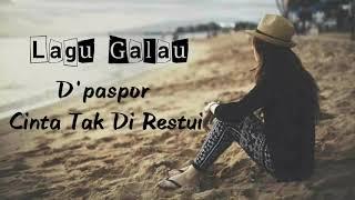 Video D'Paspor - Cinta Tak Di Restui ( terbaru 2018 ) download MP3, 3GP, MP4, WEBM, AVI, FLV Oktober 2018