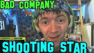 Shooting Star- Bad Company REACTION