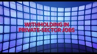 withholding in private sector corporate jobs