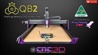 QB2 CNC - Pushing desktop CNC to the limits!