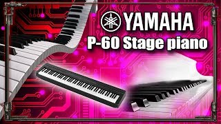 Can guitarists play piano? Yamaha P60 (Digital Stage Piano)