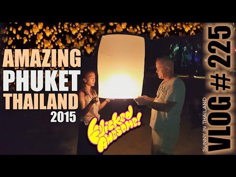 AMAZING PHUKET / THAILAND 2015 – Sunny's Thailand VLOG 225