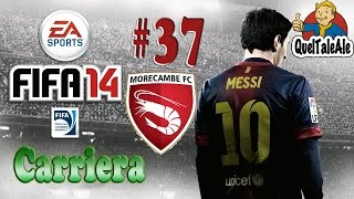 Fifa 14 - PS4 - Gameplay ITA - CARRIERA #37 - La sportiveggianza del nuovo morecambe