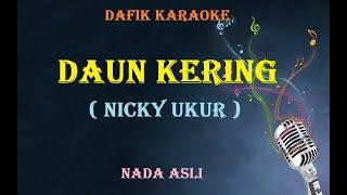 Karaoke Daun kering Nicky Ukur Original Key