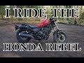 I Ride The 2017 Honda Rebel 500 CMX500