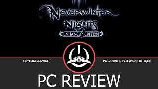 Neverwinter Nights Enhanced Edition - Logic Review