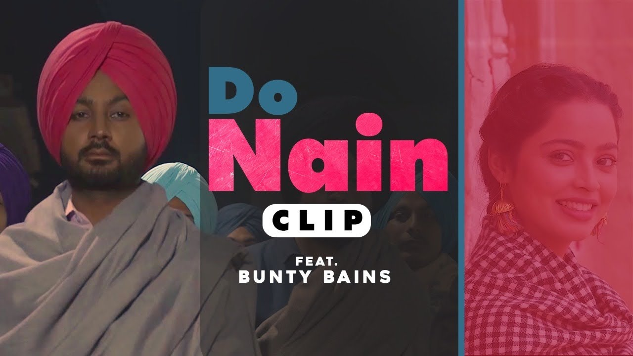 Do Nain : CLIP | Bunty Bains | Ranjit Bawa | New punjabi songs 2020 | Latest Punjabi Songs 2020