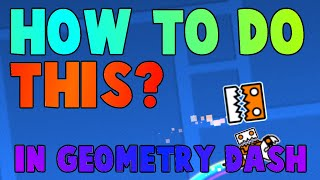 (Tutorial) HOW TO MAKE YOUR CUBE RIDE YOUR SHIP! Geometry Dash 2.0