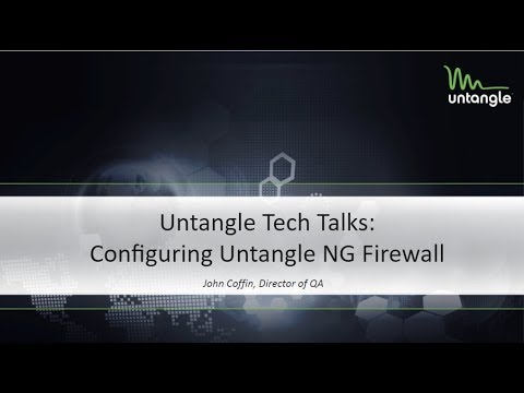 Tech Talks: Configuring Untangle NG Firewall