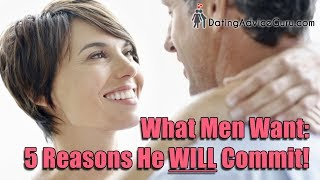 What men want: 5 reasons he will commit | Relationship Advice With Carlos Cavallo