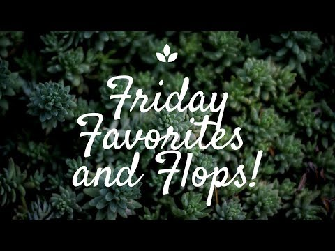 friday-favorites-and-flops!