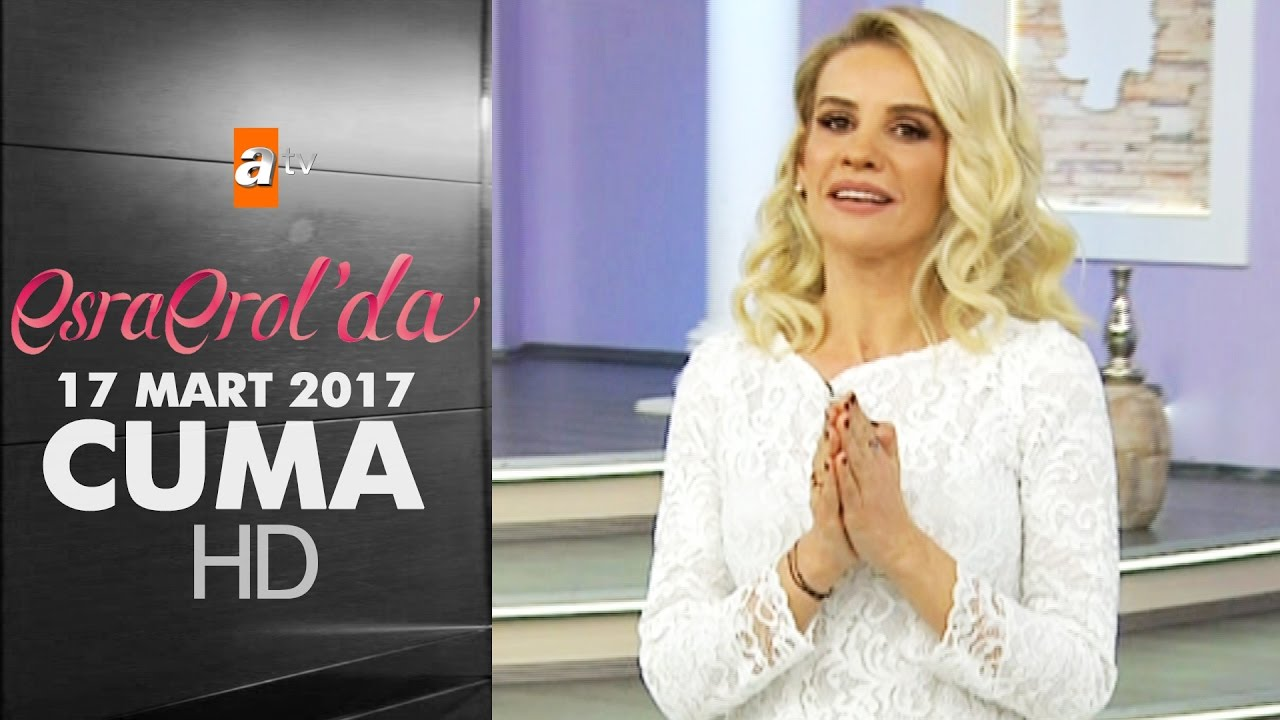 Esra Erol'da 17 Mart 2017 Cuma - 360. Bölüm - atv