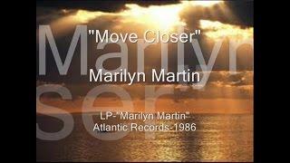 "Marilyn Martin-""Move Closer"""
