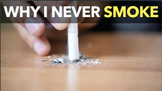 Why I Never Smoke