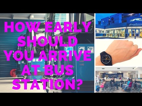 How Early Should You Arrive At The Greyhound Bus Station?