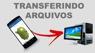 Transferindo arquivos (fotos) do celular Android para PC com Windows 10