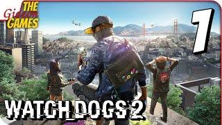 WATCH DOGS 2 Прохождение 1 Х К3Pbl 2 0