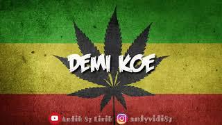 Lirik Lagu Demi Koe Versi Reggae