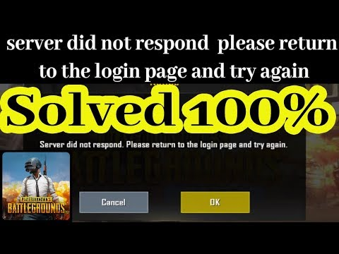 Pubg Mobile Server Did Not Respond Please Return To The Login Page And Try Again