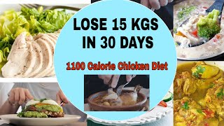 Chicken Diet Plan To Lose 15 Kgs In 30 Days | 1100 Calorie Indian Meal Plan To Lose Weight Fast