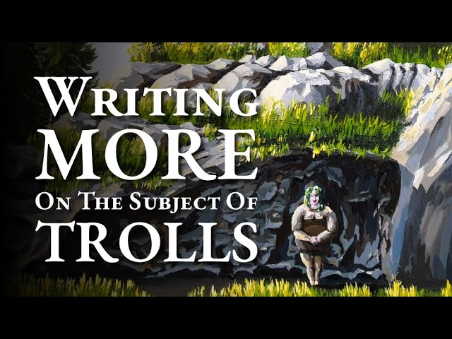Writing More On The Subject Of Trolls