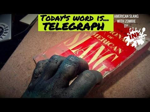 American Slang with Zombie - Today's Word is Telegraph
