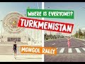 TURKMENISTAN - WHAT ON EARTH?!?!