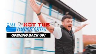 WE'RE OPEN!   TheHotTubSupercentre