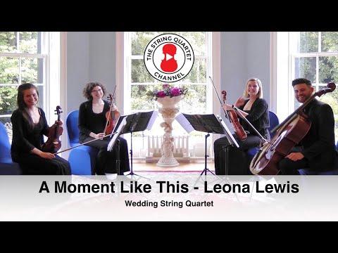 Moment Like This Leona Lewis Wedding String Quartet
