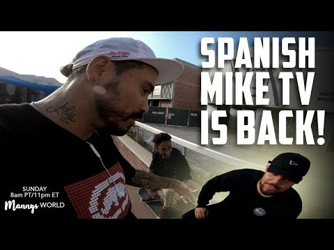 SPANISH MIKE TV IS BACK!