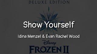 Idina Menzel, Evan Rachel Wood - Show Yourself (lyrics)