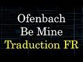 Ofenbach Be Mine Traduction FR mp3