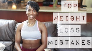 Top weight loss mistakes!